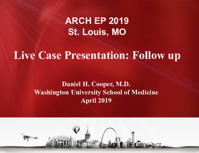 Live Case Presentation: Follow up