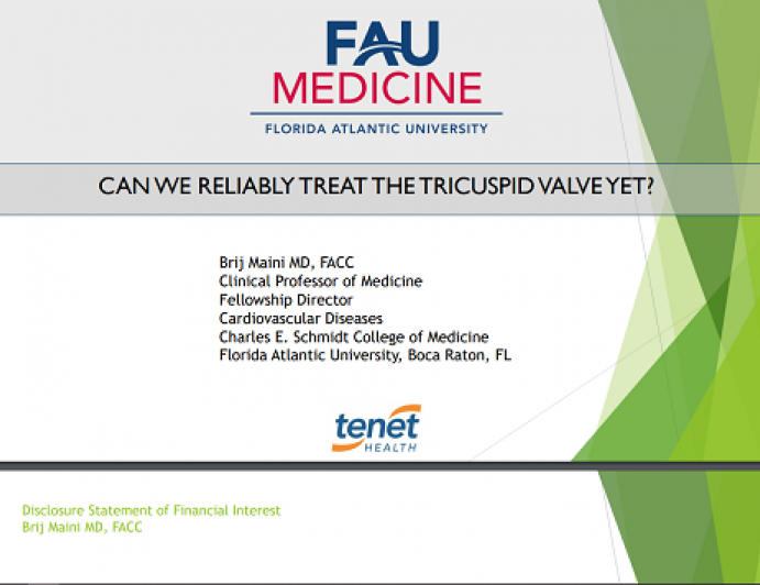 CAN WE RELIABLY TREAT THE TRICUSPID VALVE YET?