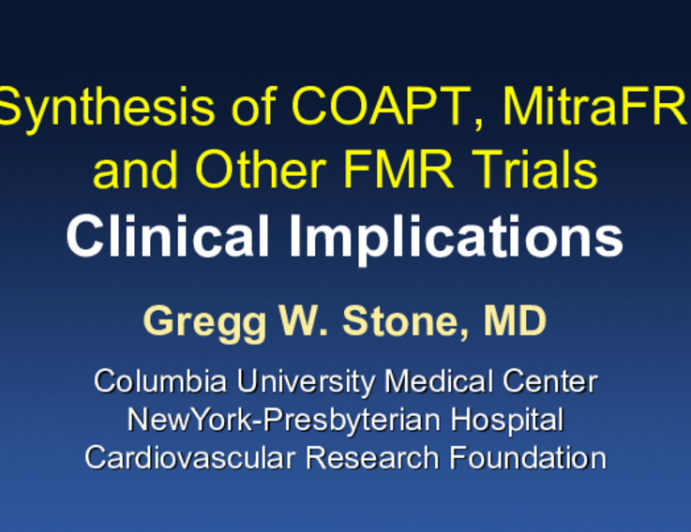 A Synthesis of COAPT, MitraFR, and Other FMR Trials: Clinical Implications