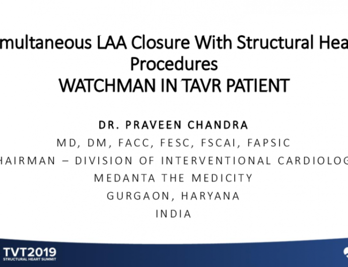 Simultaneous LAA Closure With Structural Heart Procedures WATCHMAN IN TAVR PATIENT