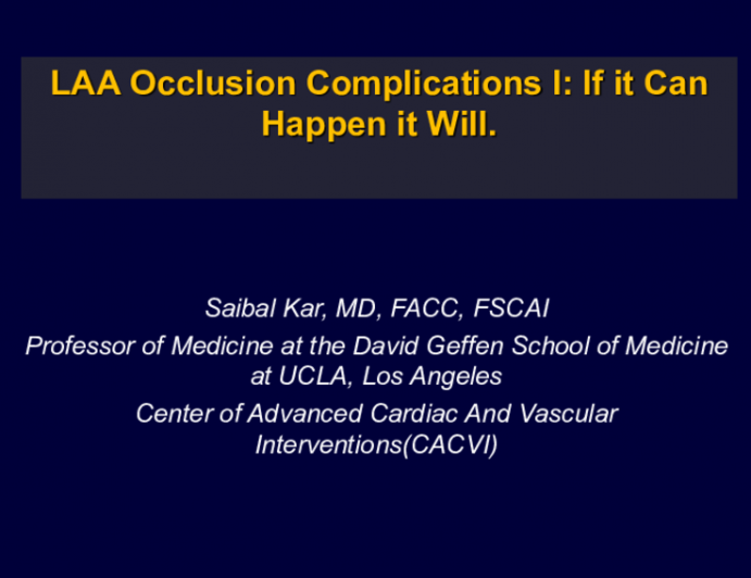LAA Occlusion Complications I: If It Can Happen, It Will (With Case Examples)