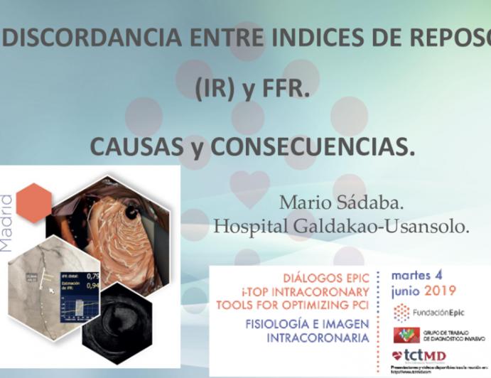 Discordancia entre indices de reposo (ir) y ffr. causas y consecuencias.