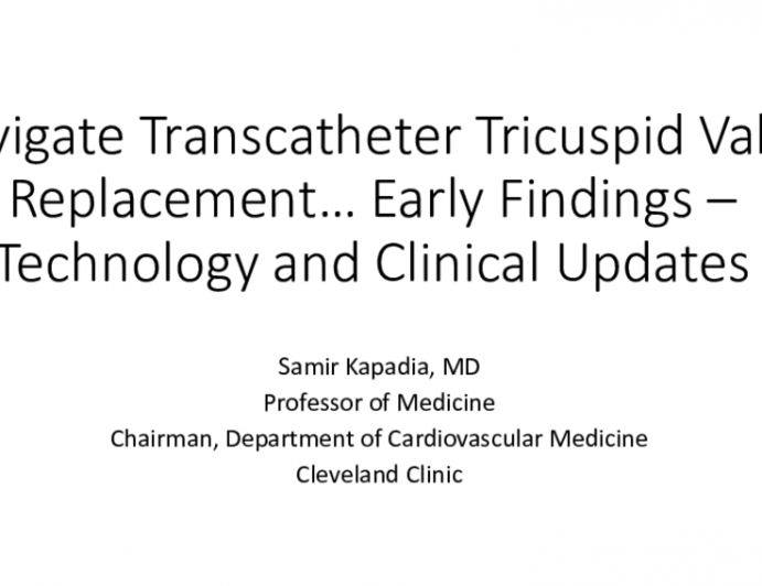 Navigate Transcatheter Tricuspid Valve Replacement… Early Findings – Technology and Clinical Updates