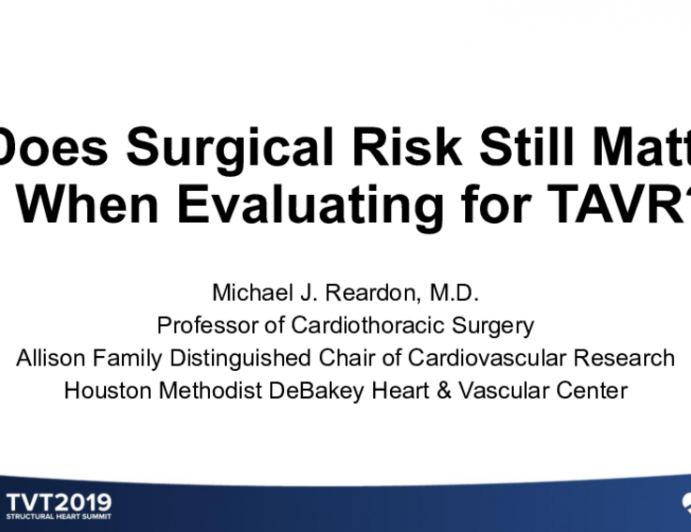 Does Surgical Risk Still Matter When Evaluating for TAVR?