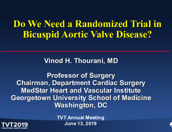 Do We Need a Randomized Trial in Bicuspid Aortic Valve Disease?