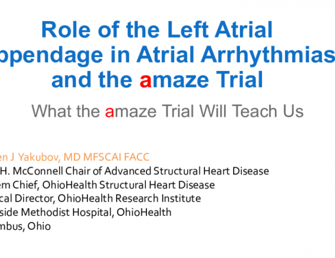 Role of the Left Atrial Appendage in Atrial Arrhythmias and the AMAZE Trial