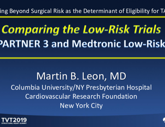 Comparing the Low-Risk Trials (PARTNER 3 and Medtronic Low-Risk)