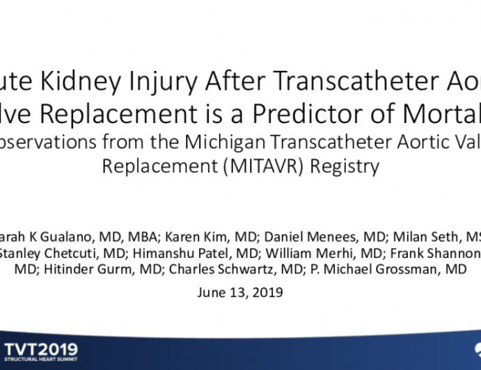Acute Kidney Injury After Transcatheter Aortic Valve Replacement Is a Strong Predictor of Intermediate but Not Long-Term Mortality: Observations From Michigan Transcatheter Aortic Valve Replacement (MITAVR) Registry