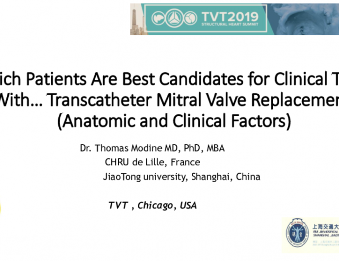 Which Patients Are Best Candidates for Clinical Trials With… Transcatheter Mitral Valve Replacement (Anatomic and Clinical Factors)