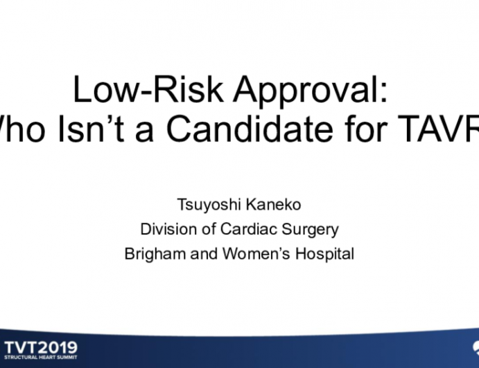 Low-Risk Approval: Who Isn't a Candidate for TAVR?