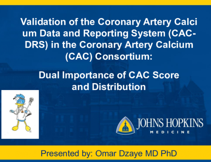 Validation of the Coronary Artery Calcium Data and Reporting System (CAC-DRS) in the Coronary Artery Calcium (CAC) Consortium: Dual Importance of CAC Score and Distribution