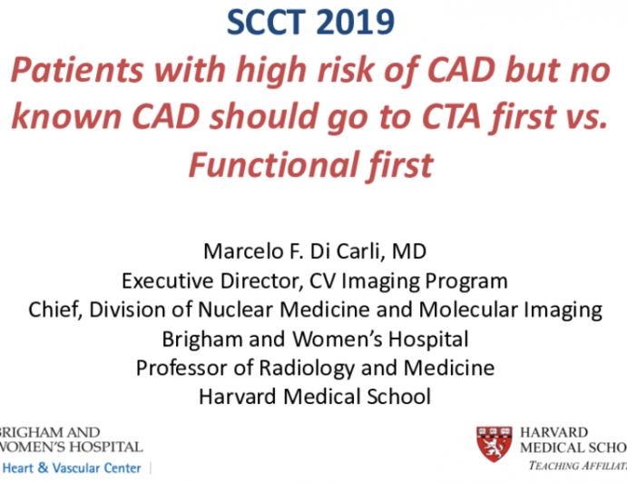 Patients with high risk of CAD but no known CAD should go to CTA first vs. Functional first