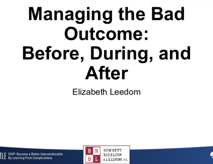 Managing the Bad Outcome:Before, During, and After