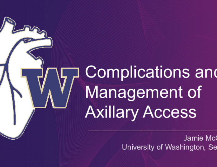 Complications and Management of Axillary Access