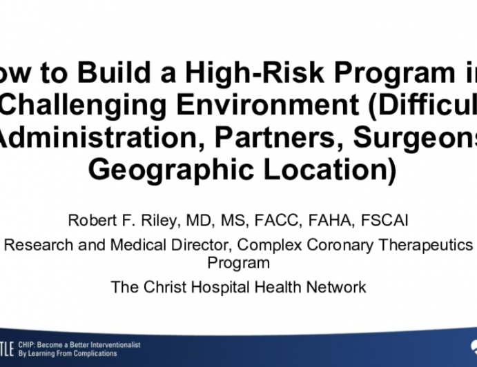 How to Build a High-Risk Program in a Challenging Environment (Difficult Administration, Partners, Surgeons, Geographic Location)