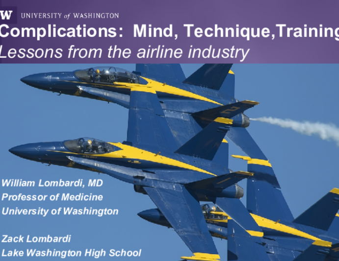 Complications:  Mind, Technique,Training  Lessons from the airline industry