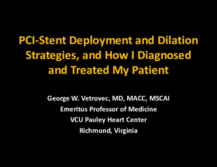 Session I: RCIS Introductory Session — Cardiac Catheterization and PCI: Foundational Knowledge for the Cath Lab - PCI-Stent Deployment and Dilation Strategies, and How I Diagnosed and Treated My Patient