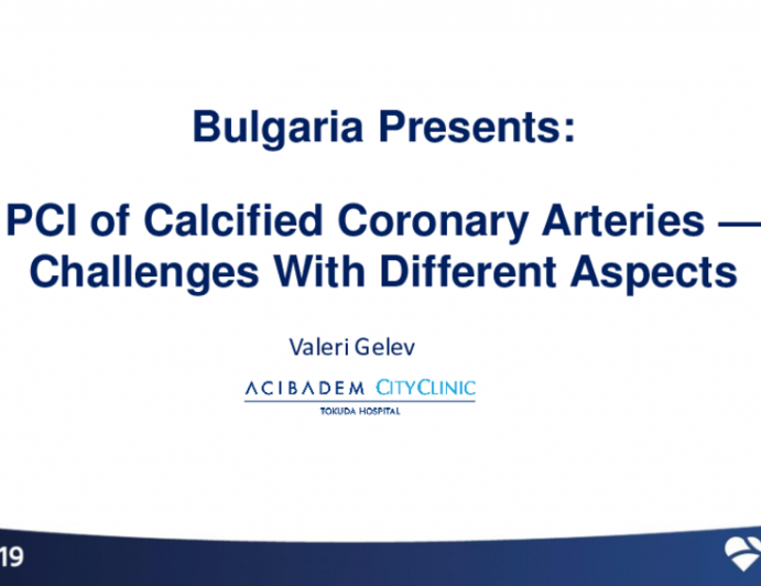 Bulgaria Presents: PCI of Calcified Coronary Arteries — Challenges With Different Aspects