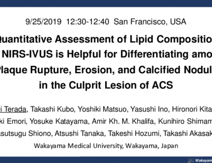 TCT 9: Quantitative Assessment of Lipid Composition by NIRS-IVUS Is Helpful for Differentiating among Plaque Rupture, Plaque Erosion and Calcified Nodule in the Culprit Lesion of ACS