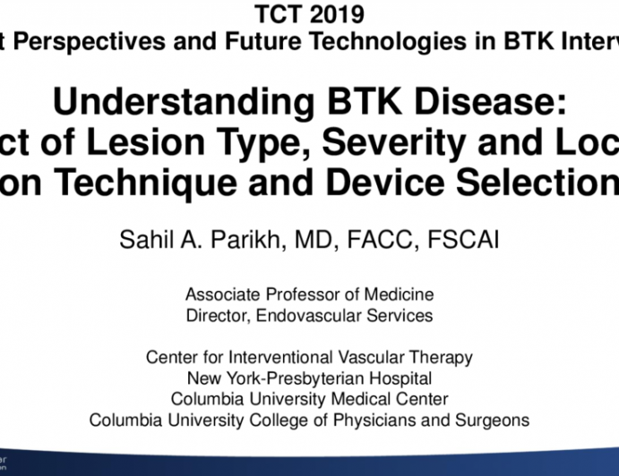 Understanding BTK Disease: Impact of Lesion Type, Severity, and Location on Technique and Device Selection