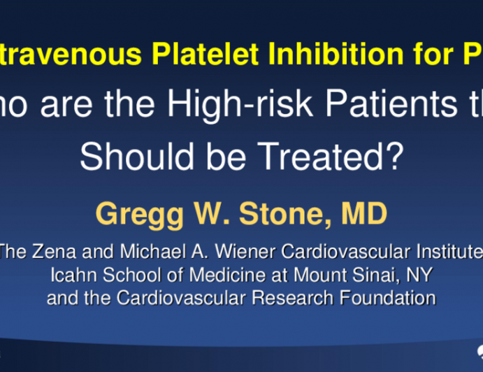 Which Patients Are (and Are Not) Candidates for Intravenous Platelet Inhibition During PCI?