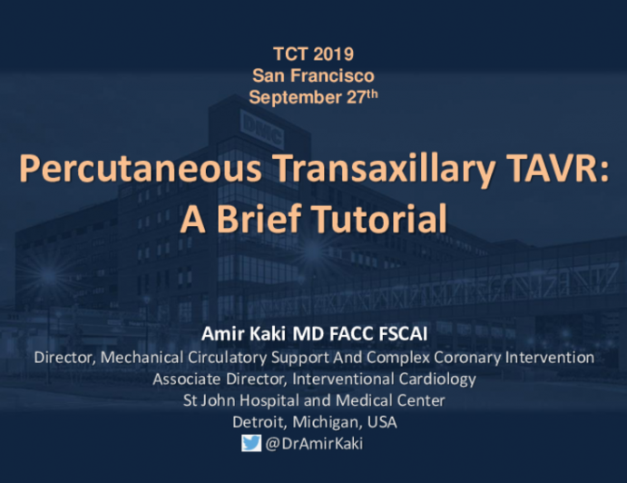 When Transfemoral Is NOT an Option for TAVR, I Prefer... - Percutaneous Transaxillary TAVR: A Brief Tutorial