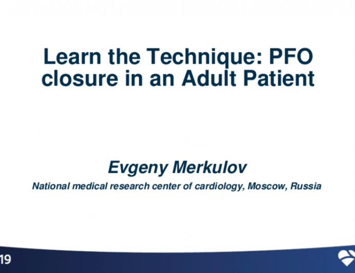 Learn the Technique (Case-Based): PFO Closure in an Adult Patient