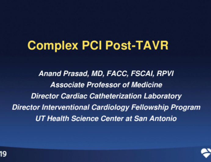 Case Review: Complex PCI Post-TAVR Implant