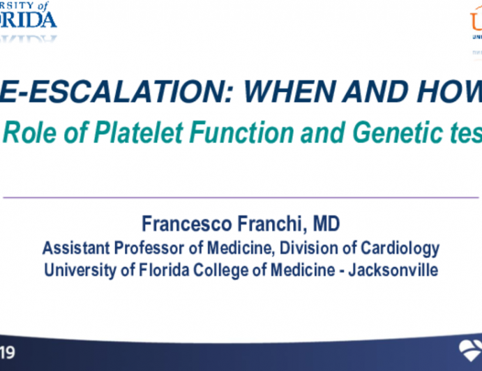 De-Escalation: When and How? — The Role of Platelet Function and Genetic Testing