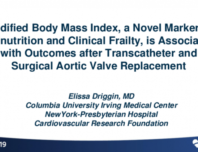 TCT 3: Modified Body Mass Index, a Novel Marker of Malnutrition and Clinical Frailty, is Associated with Outcomes after Transcatheter and Surgical Aortic Valve Replacement