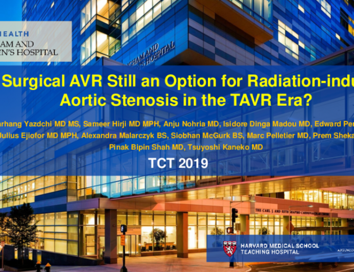 TCT 5: Is Surgical Aortic Valve Replacement Still an Option for Radiation-induced Aortic Stenosis in Transcatheter Aortic Valve Replacement Era?