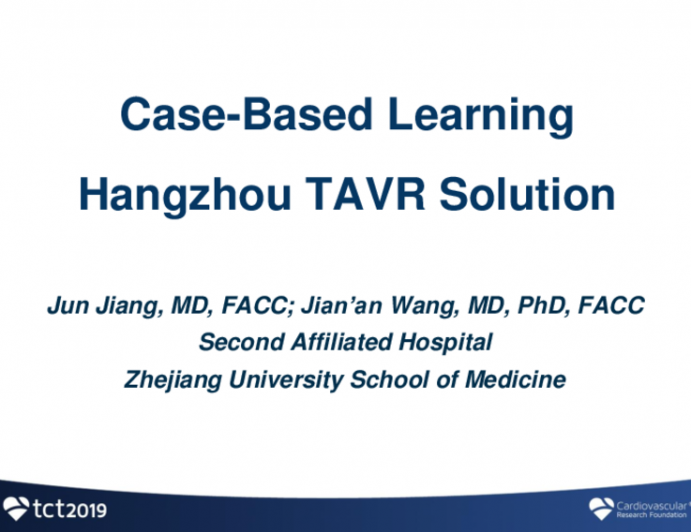 Session I: Innovation and Practice in Structural Heart Intervention - Case-Based Learning: Hangzhou TAVR Experience