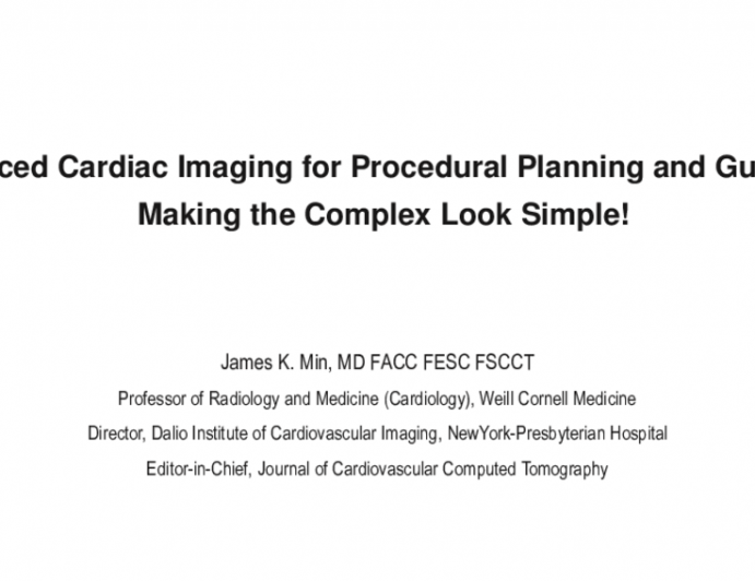Keynote Lecture: Advanced Cardiac Imaging for Procedural Planning and Guidance — Making the Complex Look Simple!