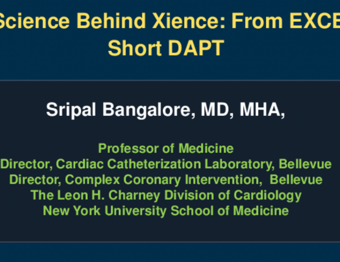 Session II: The Case for Durable Polymer DES - The Science Behind Xience: From EXCEL to Short DAPT