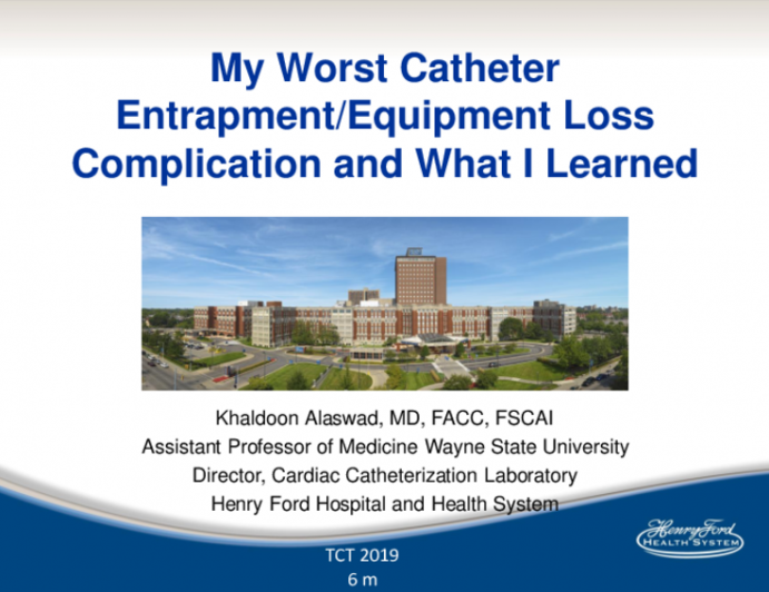 My Worst Catheter Entrapment/Equipment Loss Complication and What I Learned