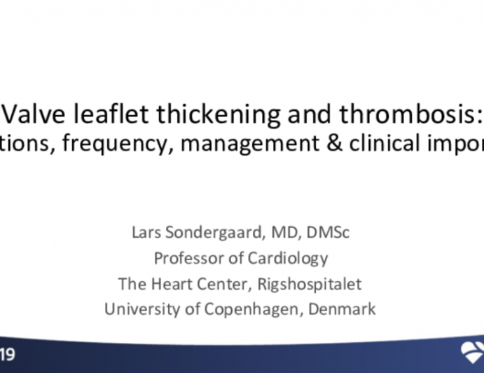 Valve Leaflet Thickening and Thrombosis: Definitions, Frequency, Management, and Clinical Importance