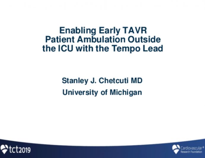 Enabling Early TAVR Patient Ambulation Outside the ICU With the Tempo Lead