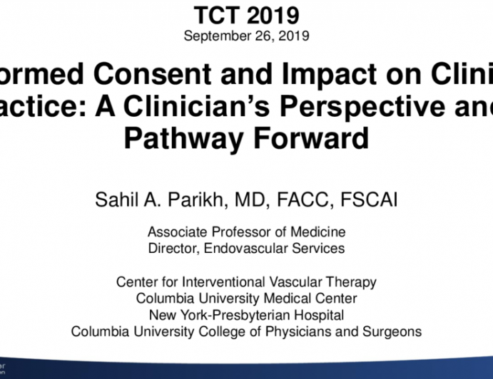 Informed Consent and Impact on Clinical Practice: A Clinician's Perspective and a Pathway Forward