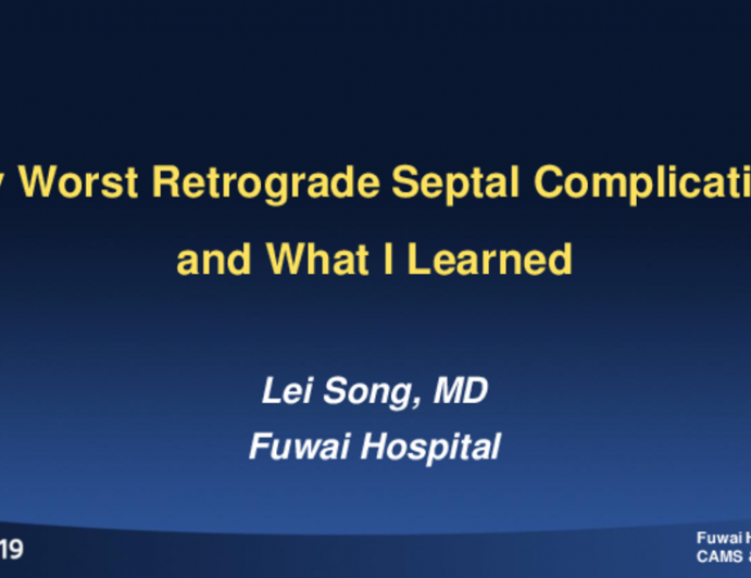 My Worst Retrograde Septal Complication and What I Learned
