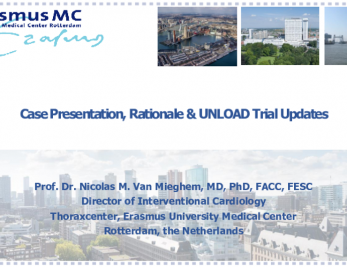 Making the Case for… - Case Presentation, Rationale, and UNLOAD Trial Updates