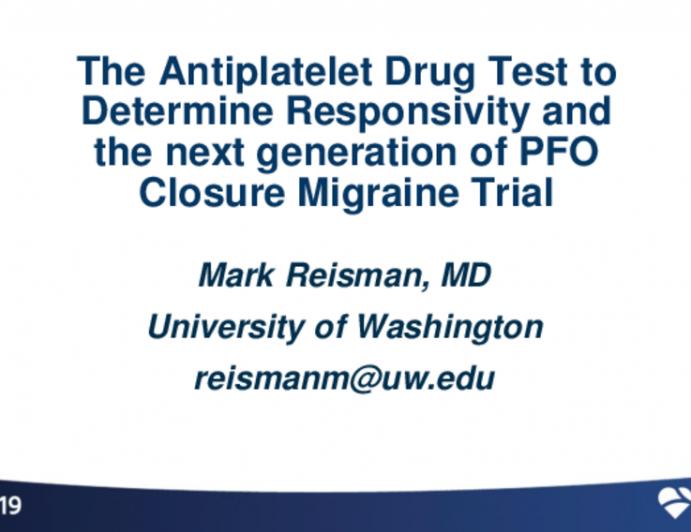 The Antiplatelet Drug Test to Determine Responsivity and the Next-Generation PFO Closure Migraine Trial