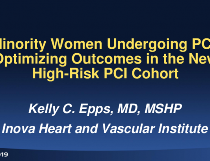Minority Women Undergoing PCI: Optimizing Outcomes in the New High-Risk PCI Cohort