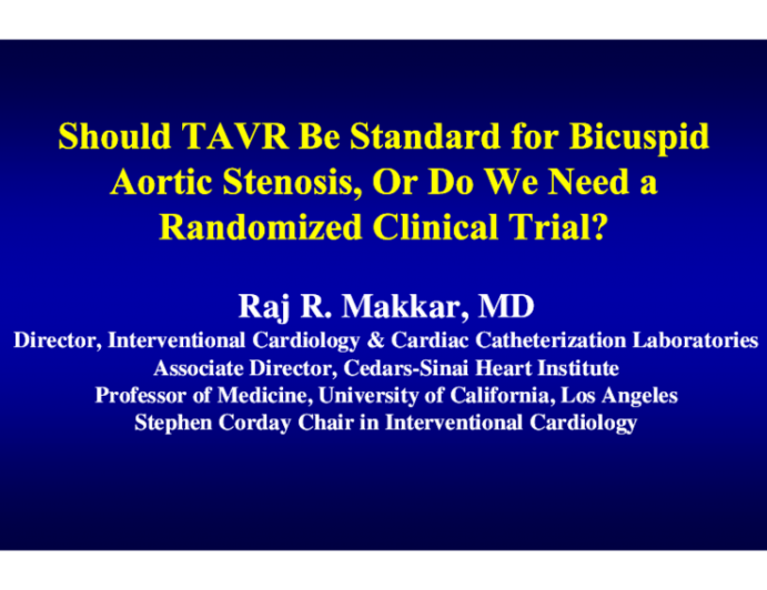 Should TAVR Be Standard for Bicuspid Aortic Stenosis, Or Do We Need a Randomized Clinical Trial?