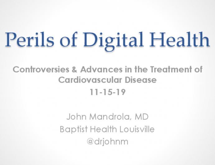 Perils of Digital Health: Controversies & Advances in the Treatment of Cardiovascular Disease