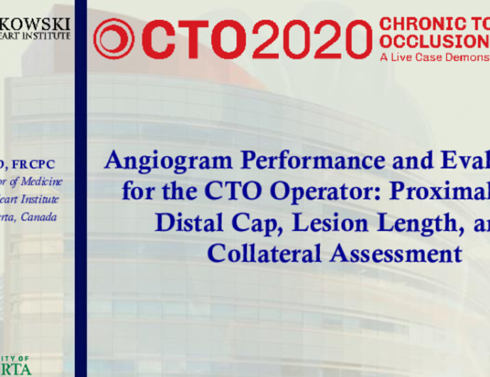 Angiogram Performance and Evaluation for the CTO Operator: Proximal Cap, Distal Cap, Lesion Length, and Collateral Assessment — Case Examples