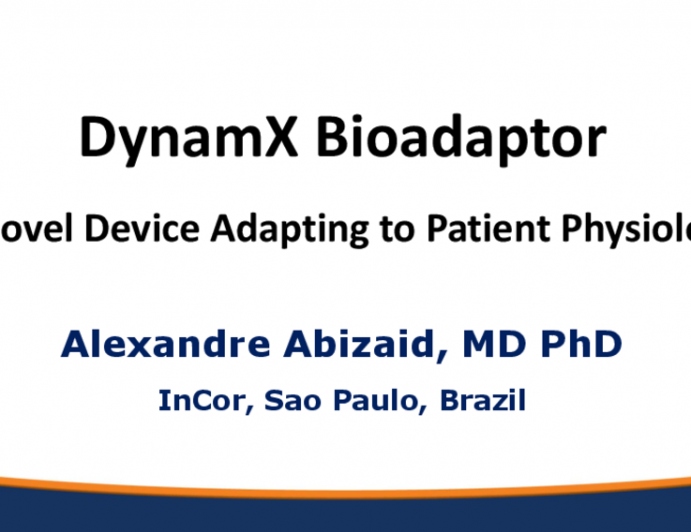 DynamX Bioadaptor: A Novel Device Adapting to Patient Physiology