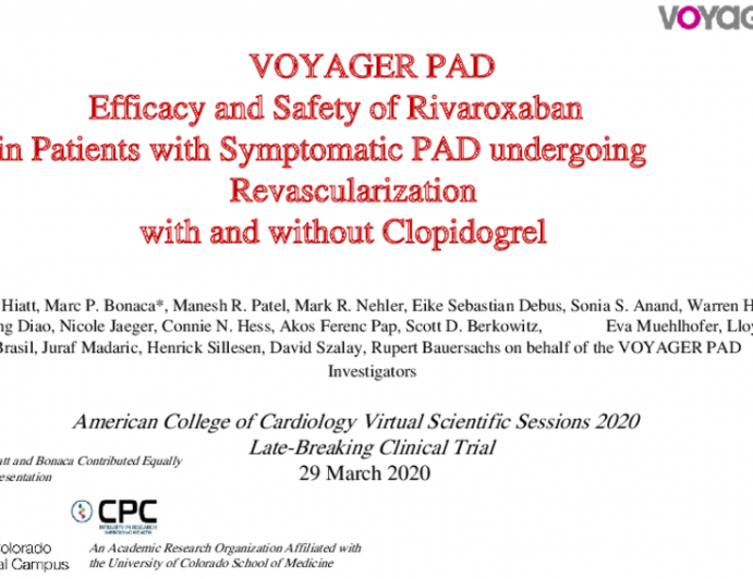 VOYAGER PAD Efficacy and Safety of Rivaroxaban in Patients with Symptomatic PAD undergoing Revascularization with and without Clopidogrel