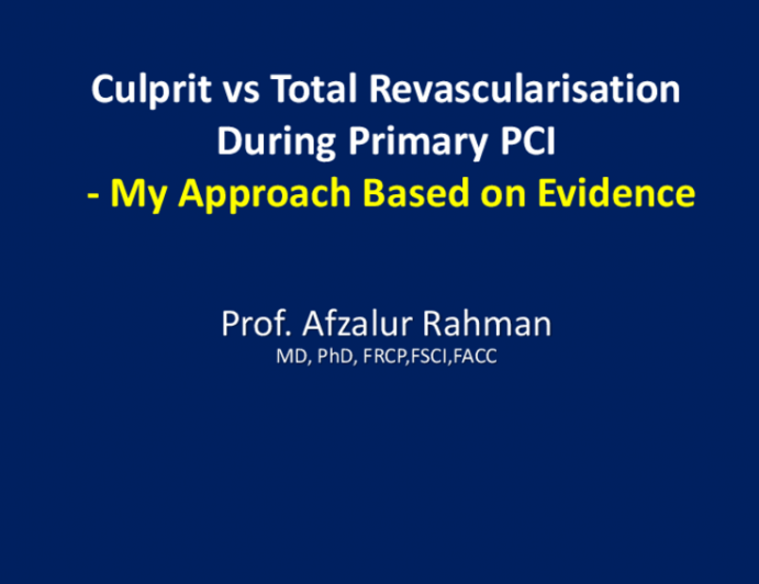 Culprit vs Total Revascularisation During Primary PCI - My Approach Based on Evidence