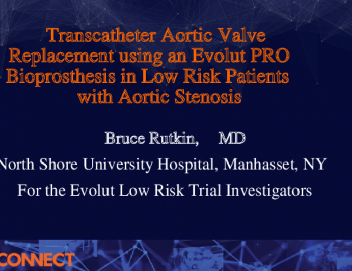 Transcatheter Aortic Valve Replacement using an Evolut PRO Bioprosthesis in Low Risk Patients with Aortic Stenosis