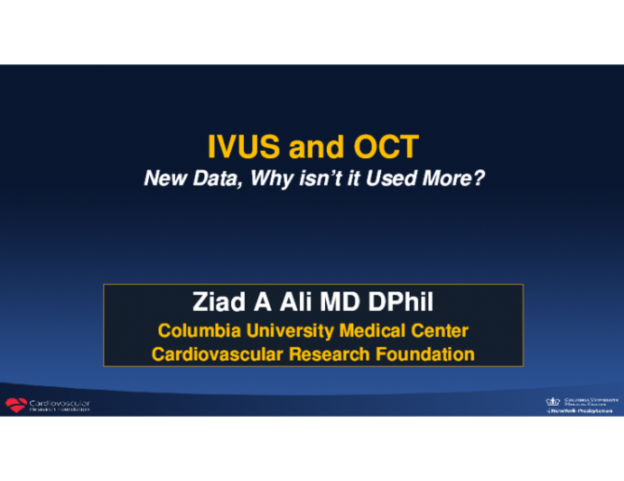 IVUS and OCT New Data, Why isn't it Used New Data, Why isn't it Used More?
